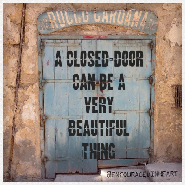 A closed door encouraged in heart for Door not closing