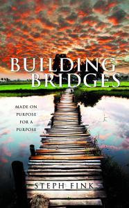 Building Bridges by Steph Fink