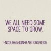 we all need space to grow